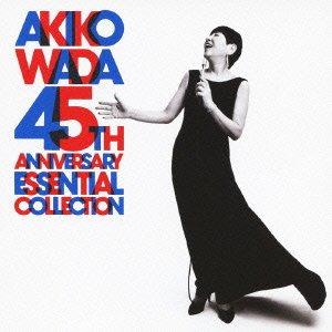 ※画像は『AKIKO WADA 45th ANNIVERSARY ESSENTIAL COLLECTION』。名盤です、売れてないのがもったいない!